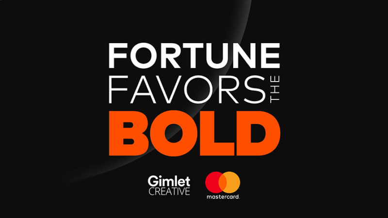 Branded Podcasts - Mastercard podcast - Fortune Favors the Bold